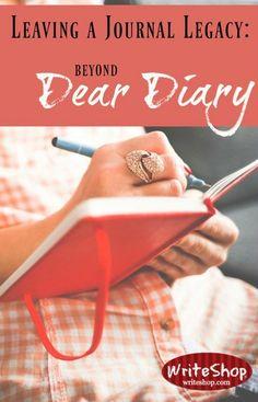 Leaving a Legacy Journal: Beyond Dear Diary