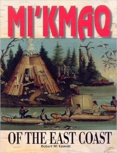 Mi'kmaq of the East Coast (First Nations)