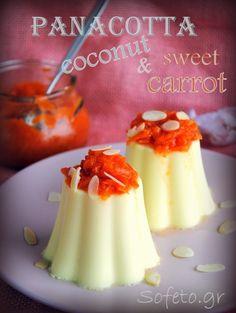 Πανακότα με γάλα καρύδας και γλυκό του κουταλιού καρότο , με στέβια!!! Sweet Carrot, Greek Recipes, Carrots, Panna Cotta, Coconut, Pudding, Sweets, Vegan, Cooking