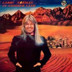 Larry Norman: In Another Land