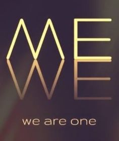 ME WE    we are one
