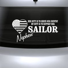 Her Duty Is To Serve Our Country My Duty Is To Support Her Sailor Nephew Navy Wall Decal - Vinyl Decal - Car Decal - CF100
