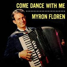 Lawrence Welk Presents Myron Floren - Come Dance With Me: buy LP, Album, Mono at Discogs Music Covers, Cd Cover, Album Covers, Vinyl Cd, Vinyl Records, The Lawrence Welk Show, The Lennon Sisters, Accordion Music, 70s Tv Shows