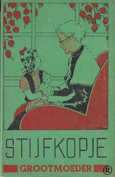 Stijfkopje Grootmoeder, geschreven door Emmy von Rhoden. Uitgeverij: Het Boekhuis - Antwerpen