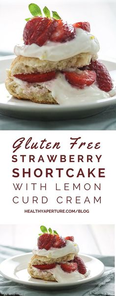 Take your spring recipes from good to great with a secret ingredient -- lemon curd. Try it in this Gluten Free Strawberry Shortcake Recipe!