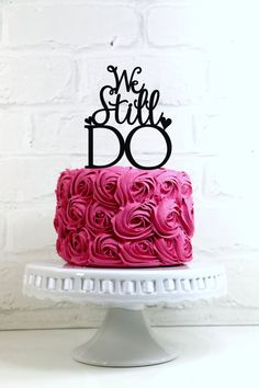 We Still Do Vow Renewal or Anniversary Cake Topper by WyaleDesigns