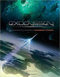 Exodyssey: Visual Development of an Epic Adventure by Steambot Studios: Steambot Studios, David Levy, Sebastien Larroude, Thierry Doizon: 9781933492391: Amazon.com: Books