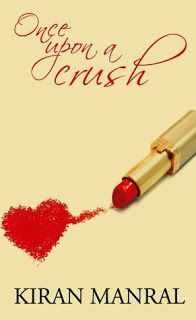 Once Upon A Crush by Kiran Manral is a contemporary romance novel about the thrills and pitfalls of an office romance.