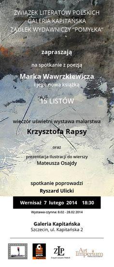 """7 lutego odbędzie się otwarcie wystawy malarstwa Krzysztofa Rapsy w Galerii Kapitańskiej w Szczecinie. Wernisaż połączony będzie z promocją najnowszej książki Marka Wawrzkiewicza """"15 listów""""... http://artimperium.pl/wiadomosci/pokaz/143,wieczor-poezji-wawrzkiewicza-i-malarstwa-rapsy-w-szczecinie#.Uu6aMPl5OSo"""