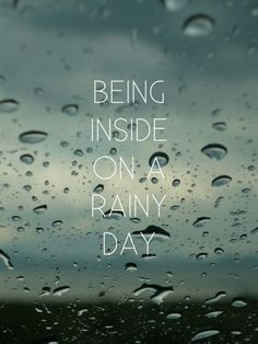 Love being inside on a rainy day