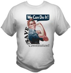We Can Do It! Save the Constitution! White Screenprint T-Shirt Small Medium Large XL XXL Unisex Mens Womens Tee by TimeofReason on Etsy