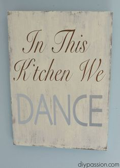 DIY Sign: In this Kitchen We DANCE