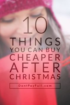10 Things You Can Buy Cheaper After Christmas #DontPayFull