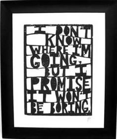 i don't know where i'm going but i promise it won't be boring print david bowie