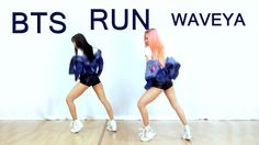 WAVEYA - BTS(방탄소년단) RUN cover dance
