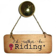 I'd rather be riding wooden sign