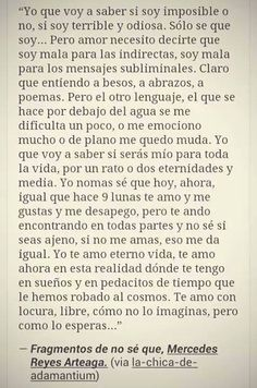 Yo que voy a saber. Love Phrases, Love Words, Favorite Quotes, Best Quotes, Françoise Sagan, Frases Love, Quotes En Espanol, Motivational Phrases, Poem Quotes