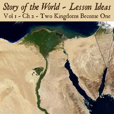 Story of the World - Lesson Ideas - Vol 1 - Chap 2 - The Egyptians Lived on the Nile - Two Kingdoms Become One (Volume 1 Chapter 2, Egypt, Nile River, Science, History, SOTW)  Homeschool Lesson