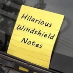25 most hilarious windshield notes ever...learn how to park Hellen Keller.