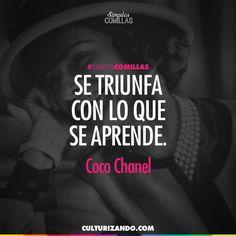 Se tiunfa con lo que se aprende. Coco Chanel. SimplesComillas