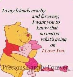 Winnie The Pooh Cartoon, Cute Winnie The Pooh, Love Is Cartoon, Winnie The Pooh Quotes, Special Friend Quotes, Friends Are Family Quotes, Best Friend Quotes, Happy Friendship Day Quotes, Happy Day Quotes