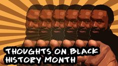 Thoughts on Black History Month