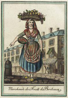 Costumes de Différent Pays, 'Marchande de Fruits de Bordeaux' Jacques Grasset de Saint-Sauveur (France, 1757-1810) Labrousse (France, Bordeaux, active late 18th century) France, circa 1797