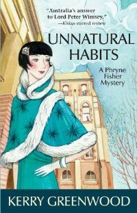 Unnatural Habits by Kerry Greenwood, a Mysterious Review. Love the TV Series? You'll love Kerry Greenwood's books just as much!