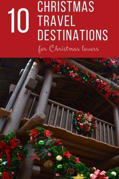 top 10 christmas travel destinations for christmas lovers