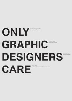 Only Graphic Designers Care: Akzindenz-Grotesk / Univers / Helvetica / Arial I guess it's true. Layout Design, Game Design, Form Design, Typography Letters, Graphic Design Typography, Graphic Design Humor, Typography Inspiration, Graphic Design Inspiration, Design Fonte