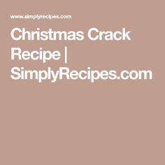 Christmas Crack Recipe | SimplyRecipes.com