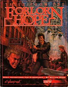 Tales from the Forlorn Hope - for some reason cyberpunk covers don't look nearly as dated as Vampire ones.