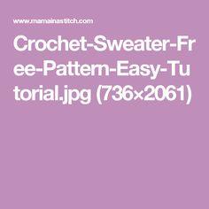 Crochet-Sweater-Free-Pattern-Easy-Tutorial.jpg (736×2061)