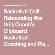 Basketball Drill - Rebounding War Drill, Coach's Clipboard Basketball Coaching and Playbook