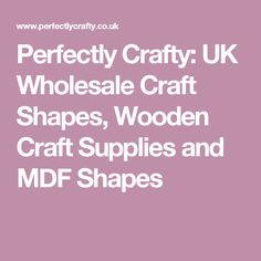 Perfectly Crafty: UK Wholesale Craft Shapes, Wooden Craft Supplies and MDF Shapes Home Depot Christmas Decorations, Diy Crafts For Home Decor, Home Decor Sites, Home Decor Catalogs, Mobile Home Decorating, Decorating Games, Home Decor Store, Decorating Blogs, Cheap Craft Supplies Uk