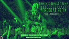 Eminem x Donald Trump - BET Freestyle Cypher (Afrobeats Refix Official Song) Prod. Mollessbeatz - YouTube