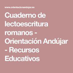 Cuaderno de lectoescritura romanos - Orientación Andújar - Recursos Educativos