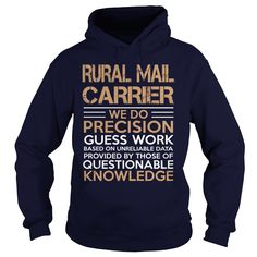 RURAL MAIL CARRIER WE DO PRECISION GUESS WORK KNOWLEDGE T-Shirts, Hoodies. SHOPPING NOW ==► https://www.sunfrog.com/LifeStyle/RURAL-MAIL-CARRIER-we-do-Navy-Blue-Hoodie.html?id=41382