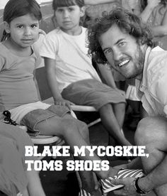 We are quite fond of Blake Mycoskie, not just because of his rather charming smile but because his business is based on a girls best friend, accessories!  While traveling in Argentina in 2006, Blake saw the hardships faced by children growing up without shoes. So began Toms, the shoe company which gives a pair of shoes for every pair bought, starting the now global concept of One for One.  TOMS has given away over 2 million pairs of shoes & has also extended into eyewear. http://www.toms.com