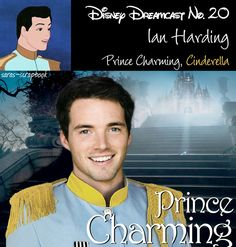 Prince Charming=Ian Harding / A Dream Cast Of Your Favorite Disney Characters