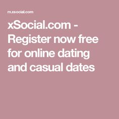 xSocial.com - Register now free for online dating and casual dates