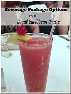 Beverage packages on royal caribbean cruises. What types are there and which ones suits your needs?