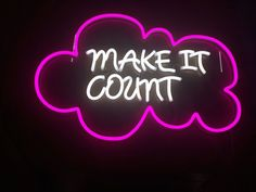 """""""Make It Count."""""""