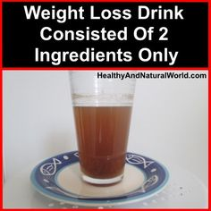 Weight Loss Drink Consisted Of 2 Ingredients Only