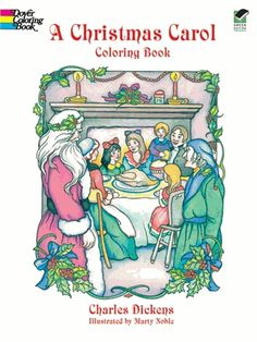 Dover Holiday Coloring Book: A Christmas Carol Coloring Book (Paperback) Christmas Carol Book, Christmas Math, Christmas Colors, Christmas 2015, Little Dorrit, Ebenezer Scrooge, To Color, Colorful Drawings, Paperback Books