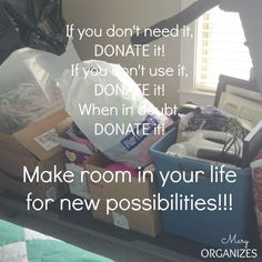 De-Clutter! Great reasons to get rid of Nice things. Remember when getting ready to clean and organize. Puts things in perspective! Read when need motivation.