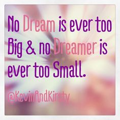 You are never too young, or too old, to set big goals. #goals #dream #dreamer #love #quote #movies #kevinandkirsty #nature #motivation #inspiration