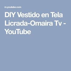 DIY Vestido en Tela Licrada-Omaira Tv - YouTube