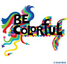 Be Colorful colors of the rainbow
