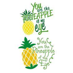 Pineapple to My Eye SVG Cuttable Design